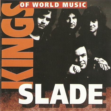 Slade - Kings Of World Music (2001)